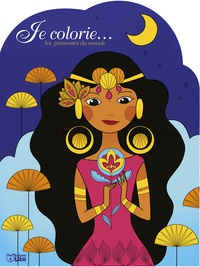 Leïla Brient - Je colorie... les princesses du monde.