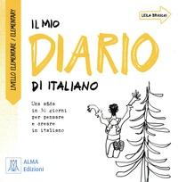Leila Brioschi - Il mio diario di italiano - Une sfida in 30 giorni per pensare e creare in italiano. Livello elementare/Elementary.