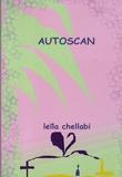 Leïla Chellabi - Autoscan - Autobiographie d'une intériorité.