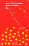 Leïla Chellabi - L'Atelier 2001 - Les citoyens, la politique.