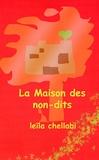 Leïla Chellabi - La Maison des non-dits.