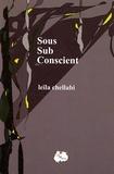 Leïla Chellabi - Sous sub conscient.