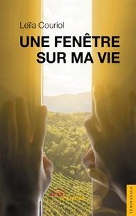 Leïla Couriol - Une fenêtre sur ma vie.
