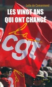 Leïla de Comarmond - Les vingt ans qui ont changé la CGT.