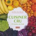 Leïla Drissi et Xavier Boulière - Cuisiner cru - 70 recettes raw food.