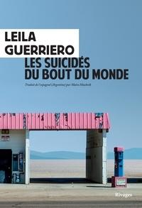 Leila Guerriero - Les suicidés du bout du monde - Chronique d'une petite ville de Patagonie.