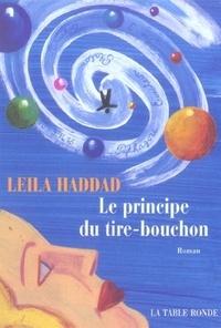 Leïla Haddad - Le principe du tire-bouchon.