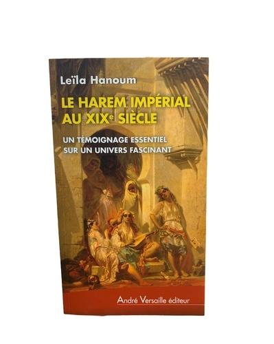 Le harem impérial et les sultanes au XIXe siècle - Leila Hanoum