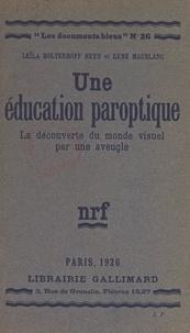 Leïla Holterhoff Heyhn et René Maublanc - Une éducation paroptique - La découverte du monde visuel par une aveugle.