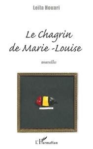 Leïla Houari - Le chagrin de Marie-Louise.