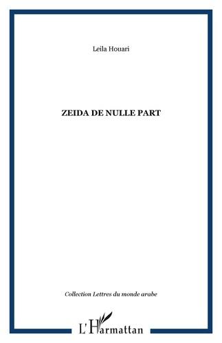 Leïla Houari - Zeida de nulle part.