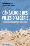 Leila Latreche - Généalogie des villes d'Algérie - Voyage au coeur des civilisations.