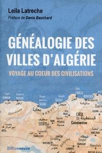 Leila Latrèche - Généalogie des villes d'Algérie - Voyage au coeur des civilisations.