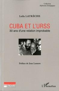Leila Lautrèche - Cuba et l'URSS - 30 ans d'une relation improbable.