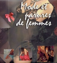 Leila Le Cavorzin-Mille et Jean-François Anème - Mode et parures de femmes - Coffret en 2 volumes : Lingerie et dentelles ; Haute couture.