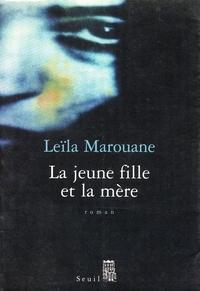 Leïla Marouane - La jeune fille et la mère.