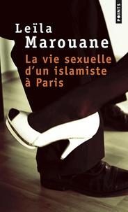 Leïla Marouane - La vie sexuelle d'un islamiste à Paris.