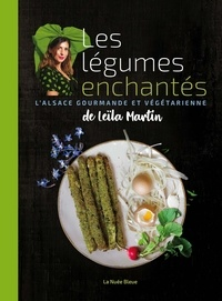 Leïla Martin - Les légumes enchantés.