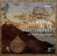 Leïla Maziane - L'Oriental et la Méditerranée - Au-delà des frontières.