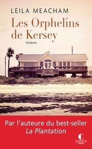 Leila Meacham - Les orphelins de Kersey.