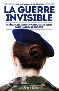 Leila Minano et Julia Pascual - La guerre invisible - Révélations sur les violences sexuelles dans l'armée française.