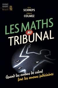 Leila Schneps - Les maths au tribunal - Quand les erreurs de calcul font les erreurs judiciaires.