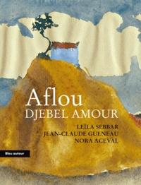 Leïla Sebbar et Jean-Claude Gueneau - Aflou, djebel Amour.