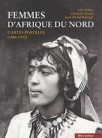 Leïla Sebbar et Christelle Taraud - Femmes d'Afrique du Nord - Cartes postales (1885-1930).