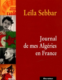 Leïla Sebbar - Journal de mes Algéries en France.