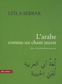 Leïla Sebbar - L'arabe comme un chant secret.