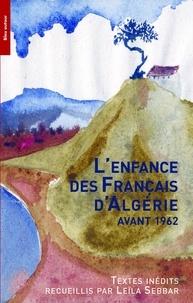 Leïla Sebbar - L'enfance des Français d'Algérie avant 1962.