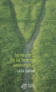 Leïla Sebbar - Le ravin de la femme sauvage.