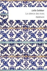 Leïla Sebbar - Le silence des rives.