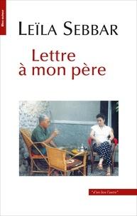 Leïla Sebbar - Lettre à mon père.