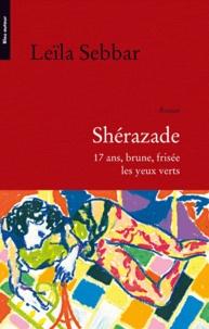 Leïla Sebbar - Shérazade - 17 ans, brune, frisée, les yeux verts.