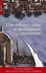 Leïla Sebbar - Une enfance juive en Méditerranée musulmane.