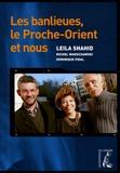 Leila Shahid et Michel Warschawski - Les banlieues, le Proche-Orient et nous.