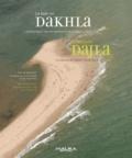 Leïla Slimani - La baie de Dakhla - Itinérance enchantée entre mer et désert.