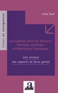 Leïla Tauil - Les femmes dans les discours fréristes, salafistes et féministes islamiques - Une analyse des rapports de force genrés.