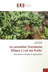 Leila Tounsi - Le caroubier (Ceratonia Siliqua L.) et ses fruits:.