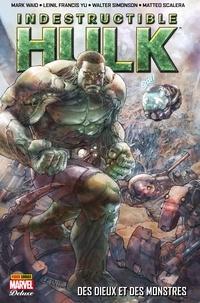 Leinil Francis Yu et Walter Simonson - Indestructible Hulk (2013) T01 - Des dieux et des monstres - Des dieux et des monstres.
