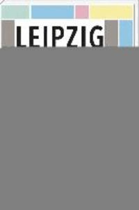 Leipzig - Die 99 besonderen Seiten der Stadt.