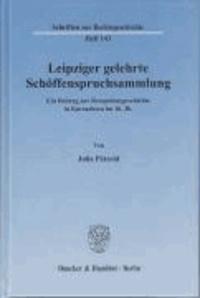 Leipziger gelehrte Schöffenspruchsammlung - Ein Beitrag zur Rezeptionsgeschichte in Kursachsen im 16. Jh..