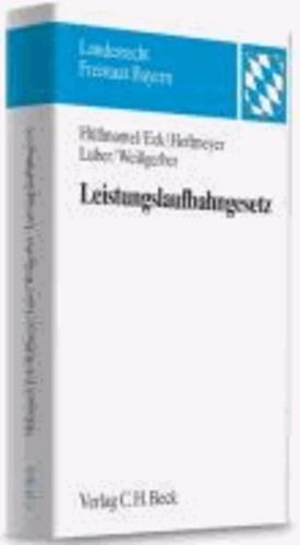 Leistungslaufbahngesetz - Kommentar zum Laufbahnrecht in Bayern mit Rechtsverordnungen und Verwaltungsvorschriften.