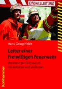 Leiter einer Freiwilligen Feuerwehr - Hinweise zur Führung im Innendienst und im Einsatz.