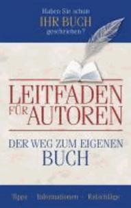 Leitfaden für Autoren - Der Weg zum eigenen Buch.