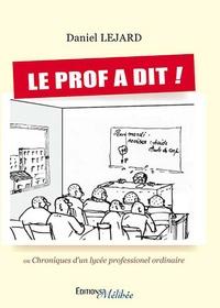 Lejard - Le prof dit ou chronique d'un lycee profesionnel.