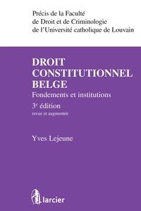 Lejeune - Droit constitutionnel belge.