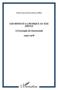 Lejeune - Les mots et la musique au xxe siècle à l'exemple de Darmstadt.