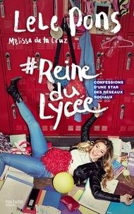 Lele Pons et Melissa de la Cruz - #Reine du lycée - Confessions d'une star des réseaux sociaux.